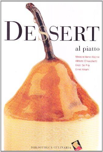 Dessert al piatto: Massimiliano. Chiocchetti, Alfredo. De Pra, Enzo. Alajmo