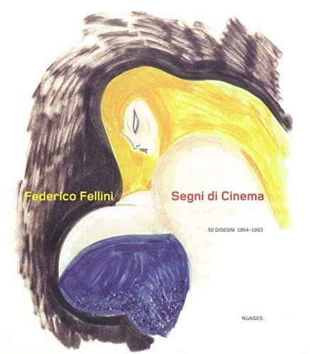 Federico Fellini, segni di cinema : 50: Federico Fellini