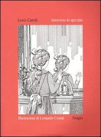 Attraverso lo specchio: Lewis Carroll; Leonardo