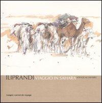 VIAGGIO IN SAHARA VOYAGE AU SAHARA: ILIPRANDI