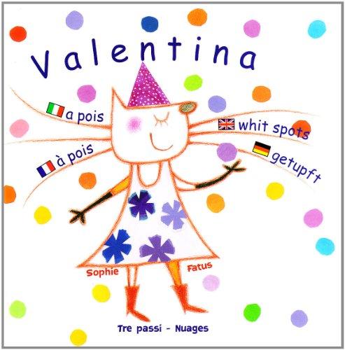 A pois. Valentina. Ediz. multilingue (Tre passi) - Sophie Fatus