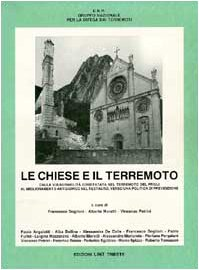 9788886179362: Le chiese e il terremoto. Dalla vulnerabilità constatata nel terremoto del Friuli al miglioramento antisismico nel restauro. Verso una politica di prevenzione