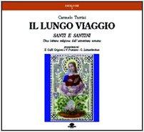 9788886187015: Il lungo viaggio: Santi e santini : una lettura religiosa dell'avventura umana (Cataloghi) (Italian Edition)