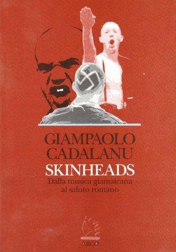 9788886211246: Skinheads. Dalla musica giamaicana al saluto romano (Le vele di Argo)