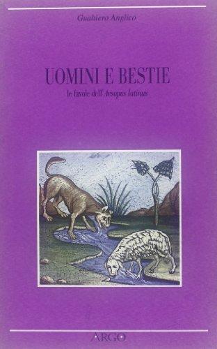 Uomini e bestie, le favole dell'Aesopus latinus.: Gualtiero Anglico.