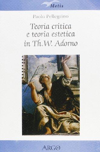 9788886211932: Teoria critica e teoria estetica in Th. W. Adorno