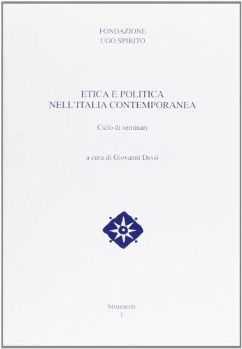 Etica e politica nell'Italia contemporanea. Ciclo di Seminari.: Perfetti,Francesco. Rasi,...