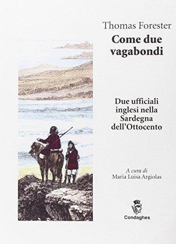 9788886229296: Come due vagabondi: Due ufficiali inglesi nella Sardegna dell'Ottocento (Italian Edition)