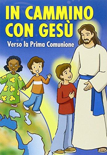 9788886242639: In cammino con Gesù verso la prima comunione