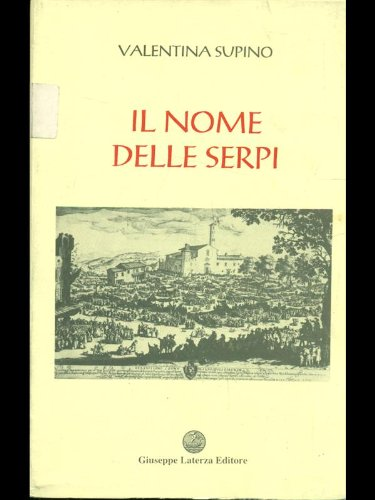 9788886243315: Il Nome Delle Serpi [The Name Of Snakes] (TEXT IN ITALIAN) (SCARCE FIRST EDITION, FIRST PRINTING SIGNED BY THE AUTHOR)