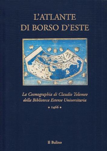 L atlante di Borso D Este. La: Federzoni, Laura;Bini, Mauro;Battini,