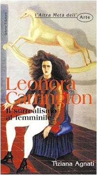 9788886267212: Leonora Carrington: Il surrealismo al femminile (L'altra metà dell'arte) (Italian Edition)