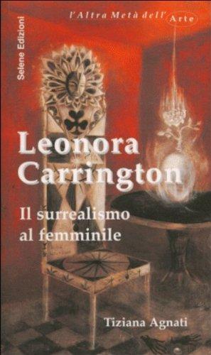 9788886267694: Leonora Carrington. Il surrealismo al femminile