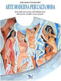 Arte moderna per l alta moda. Storia: M. Grazia Cuneo