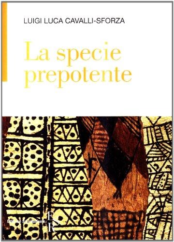 La specie prepotente (8886270860) by Luigi L. Cavalli Sforza