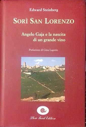 9788886283311: Sorí San Lorenzo. Angelo Gaja e la nascita di un grande vino