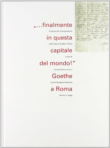 9788886291200: Finalmente in questa capitale del mondo! Goethe a Roma: 1 (Libri d'arte e cataloghi di mostre)