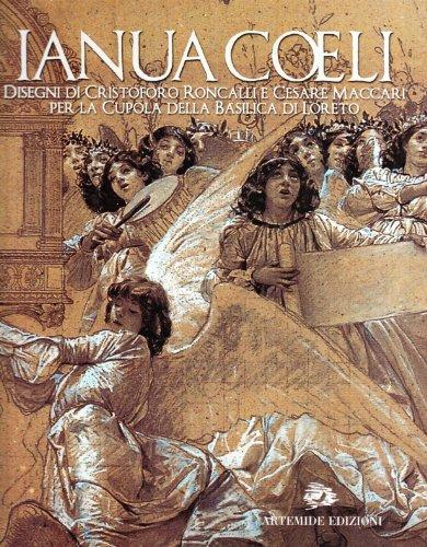 9788886291644: Ianua Coeli. Disegni di Cristoforo Roncalli e Cesare Maccari per la cupola della Basilica di Loreto