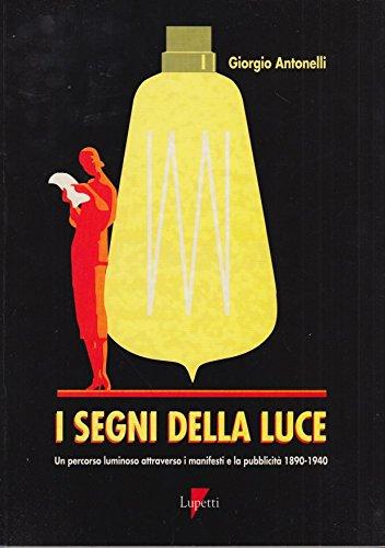 I Segni Della Luce Un Percorso Luminoso: Giorgio Antonelli