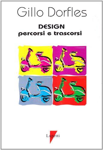 9788886302807: Design--percorsi e trascorsi (Collana Design e comunicazione) (Italian Edition)