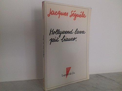 9788886302876: Hollywood lava più bianco. Il manifesto della pubblicità spettacolo