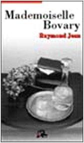 Mademoiselle Bovary (9788886312172) by Raymond Jean
