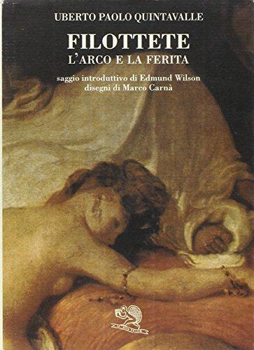Filottete: L'arco e la ferita (I libri: Uberto Paolo Quintavalle