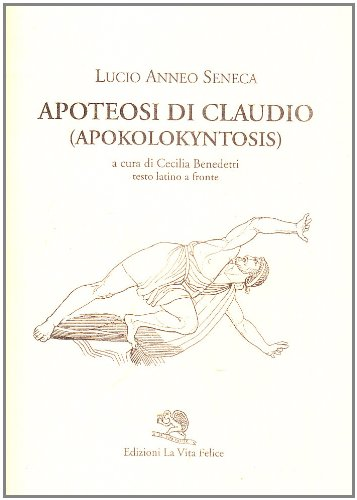 9788886314473: Apoteosi di Claudio (Apokolokyntosis). Testo latino a fronte