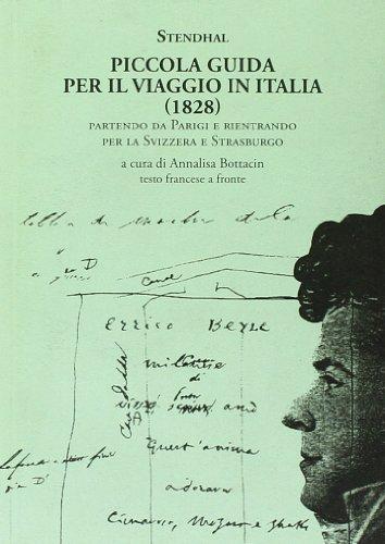Piccola guida per il viaggio in Italia (1828). Partendo da Parigi e rientrando per la Svizzera e Strasburgo. Testo francese a fronte (8886314957) by Stendhal