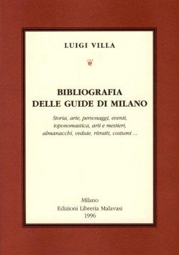 Bibliografia delle guide di Milano: Storia, arte,: Villa, Luigi