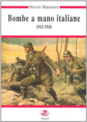 9788886338547: Bombe a mano italiane (1915-1918) (Guerra e collezionismo)