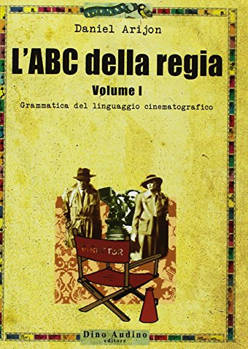 9788886350914: L'ABC della regia (Vol. 1)