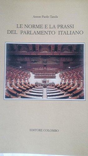 Le norme e la prassi del parlamento italiano.: Tanda, A, Paolo