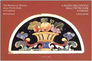 9788886392235: Il Museo dell'Opificio delle pietre dure a Firenze: Capolavori = The Museum of Opificio delle pietre dure in Florence : masterpieces