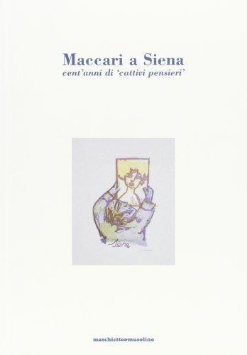 9788886404754: Maccari a Siena: Cent'anni di
