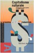 Capitalismo naturale. la prossima rivoluzione industriale.: Hawken,Paul. Lovins,Amory. Lovins,...