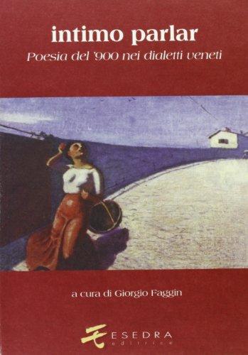 9788886413237: Intimo parlar: Poesia del '900 nei dialetti veneti (Italian Edition)