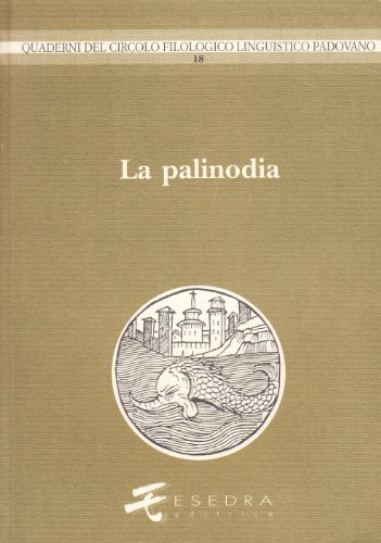 La palinodia; atti del XIX Convegno Interunivbersitario (Bressanone, 1991): Peron, Gianfelice, Ed