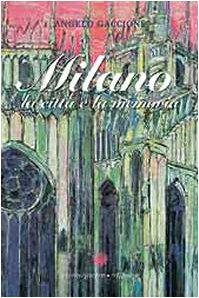 9788886414494: Milano. La città e la memoria