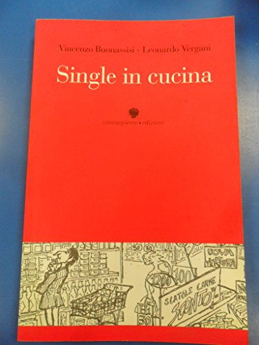 9788886414944: Single in cucina (Cultura e cucina)