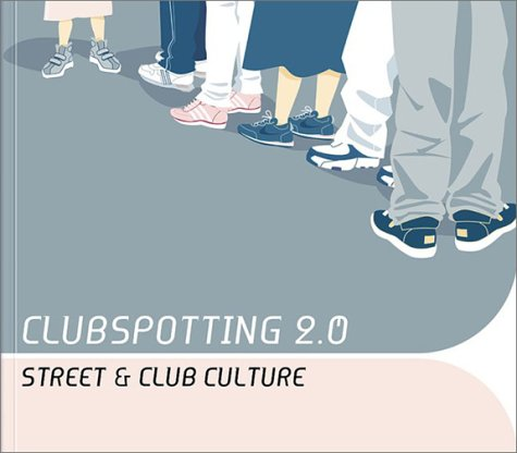 Clubspotting 2.0 : Street and Club Culture: Davoli, Paoli; Fantuzzi,