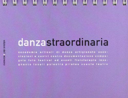Danza straordinaria. Ediz. italiana e inglese.: aa.vv.