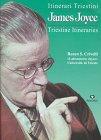 James Joyce. Itinerari Triestini. Triestine Itineraries.: CRIVELLI, Renzo S.: