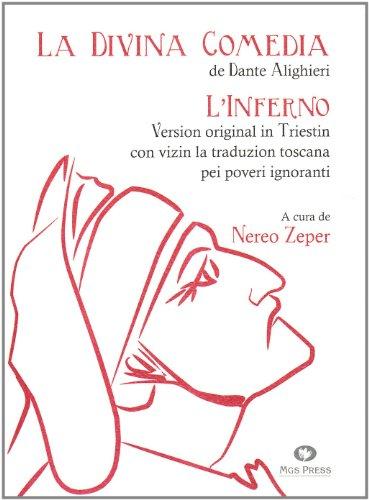 9788886424615: La Divina Comedia di Dante Alighieri. L'Inferno. Version original in triestin con vizin la traduzion toscana pei poveri ignoranti