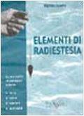 9788886430296: Elementi di radiestesia