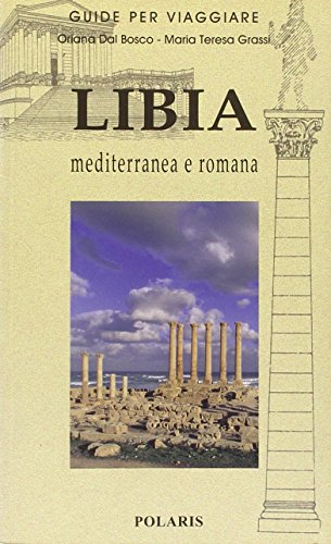 Libia mediterranea e romana.: Dal Bosco,Oriana.-Grassi,Maria Teresa.