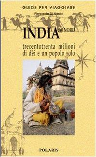 9788886437974: India del Nord. Trecentotrenta milioni di dèi e un popolo solo