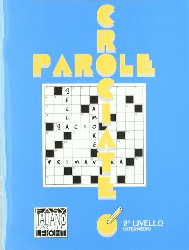 9788886440127: Parole Crociate: Livello 2 (A2-B1) (Italian Edition)