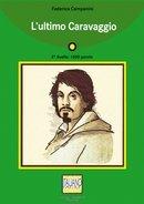 Italiano Facile - Level 12: L'ultimo Caravaggio: Alessandro De Giuli,
