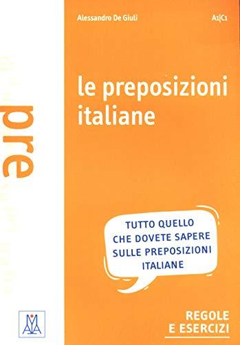 9788886440271: Le preposizione italiane. Grammatica-esercizi-giochi. A1/C1